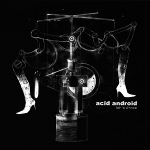 let's dance by acid android