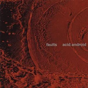 faults feat. Tony Halliday by acid android