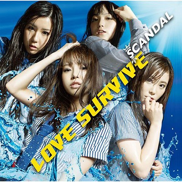 LOVE SURVIVE by SCANDAL