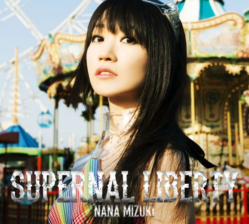Album SUPERNAL LIBERTY by Nana Mizuki