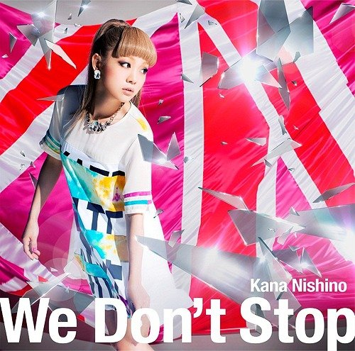Single We Don't Stop by Kana Nishino