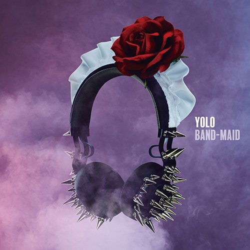 Single YOLO (You Only Live Once) by BAND-MAID