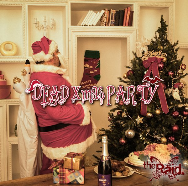 Single DEAD Xmas PARTY by the Raid.