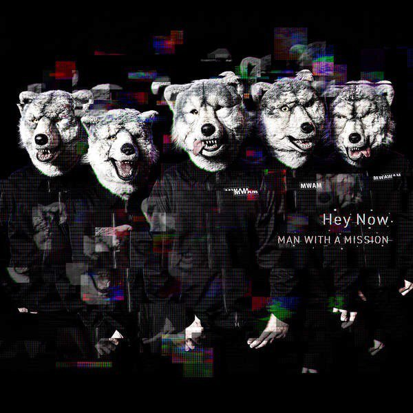 Single Hey Now by MAN WITH A MISSION