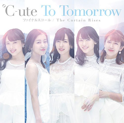 Single To Tomorrow/FINAL SQUALL/The Curtain Rises by ℃-ute