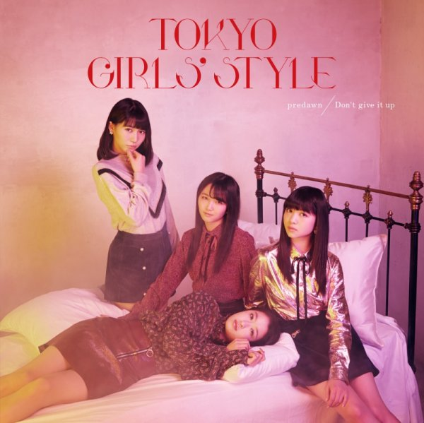 Single Predawn / Don't Give It Up by TOKYO GIRLS' STYLE