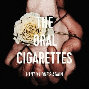 ONE'S AGAIN by THE ORAL CIGARETTES