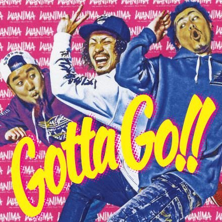Single Gotta Go!! by WANIMA