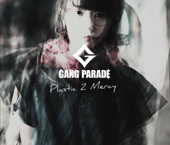 Single Plastic 2 Mercy by GANG PARADE