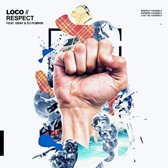 RESPECT (Feat. GRAY & DJ Pumkin) by Loco