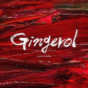 Album Gingerol by a crowd of rebellion