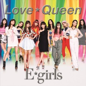 Love☆Queen by E-Girls