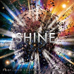 SHINE by Fear, and Loathing in Las Vegas