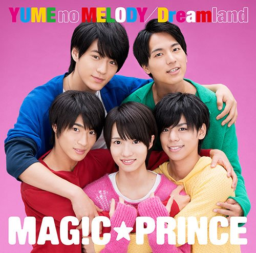 Single YUME no MELODY / Dreamland by MAG!C☆PRINCE