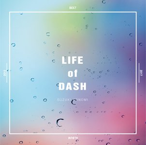 Album LIFE of DASH by Konomi Suzuki