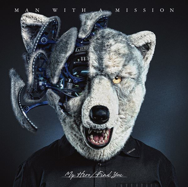 Single My Hero/Find You by MAN WITH A MISSION