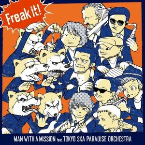 Freak It! feat. Tokyo Ska Paradise Orchestra by MAN WITH A MISSION