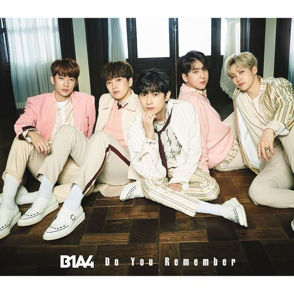 Single Do You Remember by B1A4
