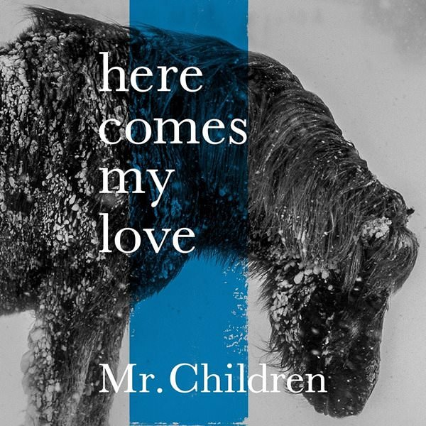 here comes my love  by Mr.Children