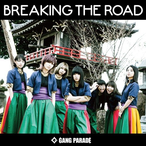 Single BREAKING THE ROAD by GANG PARADE