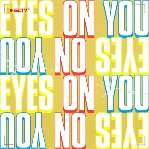 Mini album Eyes On You by GOT7
