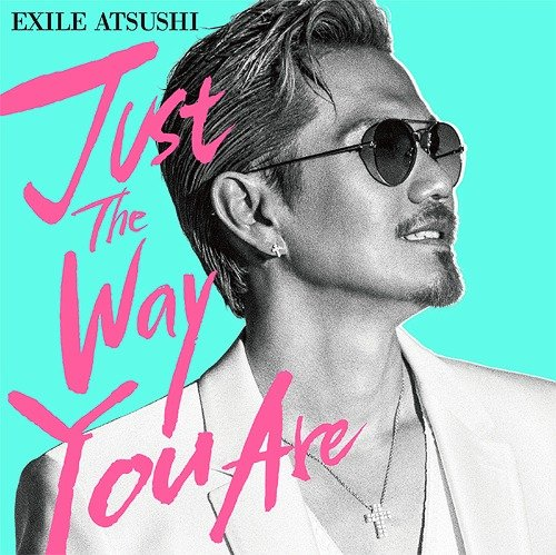 Single Just The Way You Are by EXILE ATSUSHI