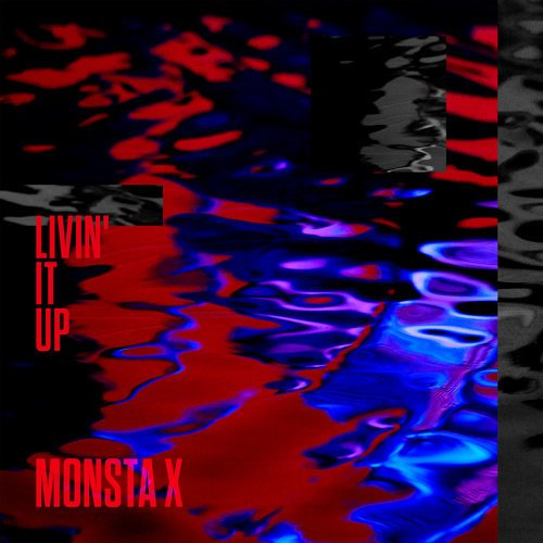 Single LIVIN' IT UP by MONSTA X
