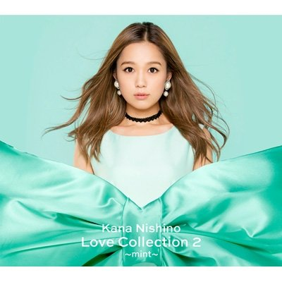 Album Love Collection 2 ~mint~ by Kana Nishino