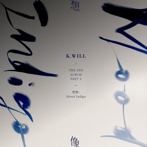 Mini album Part 2: Mood Indigo by K.Will