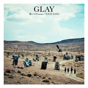 Urei no Prisoner (愁いのPrisoner) by GLAY