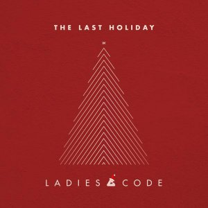 The Last Holiday by LADIES' CODE