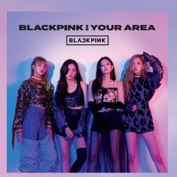 Album BLACKPINK IN YOUR AREA by BLACKPINK