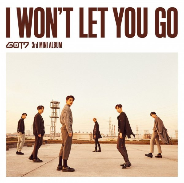Single I WON'T LET YOU GO by GOT7