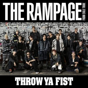THROW YA FIST by THE RAMPAGE