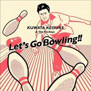 Let's Go Bowling (feat. The Pin Boys) by Keisuke Kuwata
