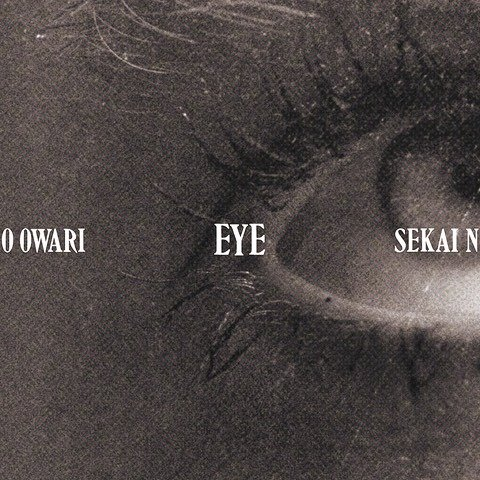 Album Eye by SEKAI NO OWARI