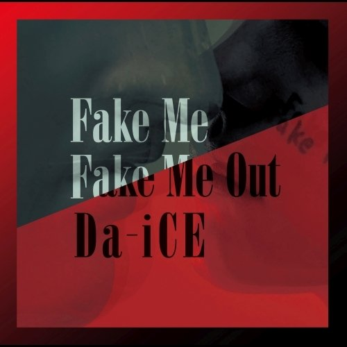 Album Fake Me Fake Me out by Da-iCE