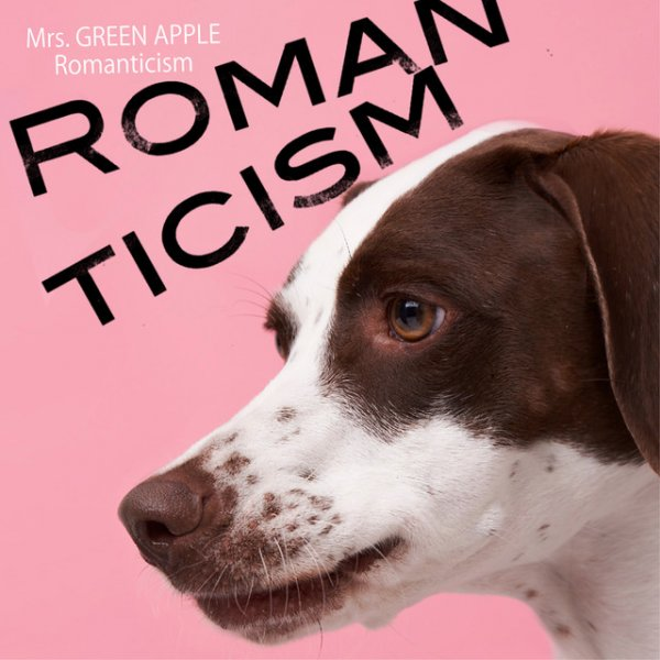 Single Romanticism by Mrs. GREEN APPLE