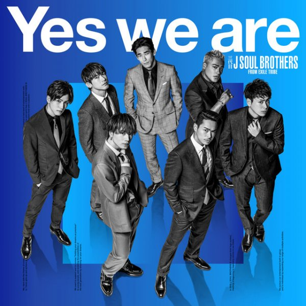 Single Yes We Are by Sandaime J SOUL BROTHERS from EXILE TRIBE