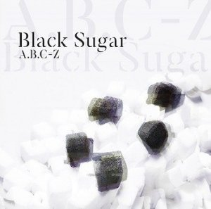 Black Sugar by A.B.C-Z