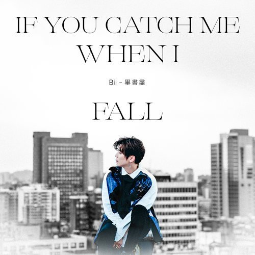 Single If You Catch Me When I Fall by Bii