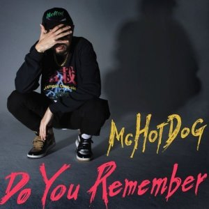 Do You Remember by MC Hotdog