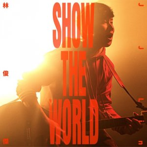 SHOW THE WORLD by JJ Lin