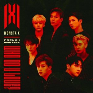 WHO DO U LOVE? ft. French Montana by MONSTA X