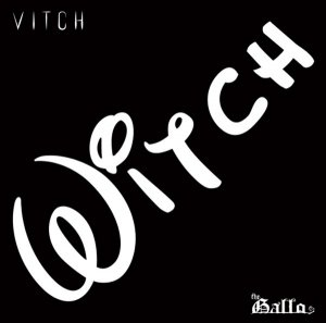 VITCH by THE GALLO