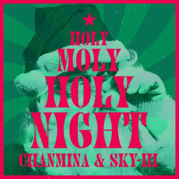 Single Holy Moly Holy Night by CHANMINA