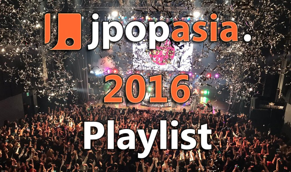 [Jrock] JPopAsia's 2016 Playlist: J-Rock Edition